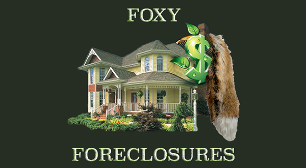Foxy Foreclosures
